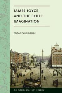 James Joyce and the Exilic Imagination