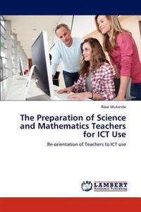 The Preparation of Science and Mathematics Teachers for Ict Use