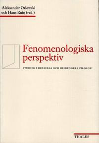 Fenomenologiska perspektiv : studier i Husserls och Heideggers filosofi
