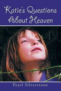 Katie's Questions About Heaven