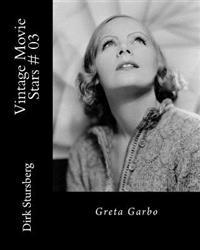 Vintage Movie Stars # 03: Greta Garbo