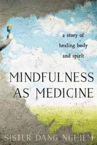Mindfulness As Medicine