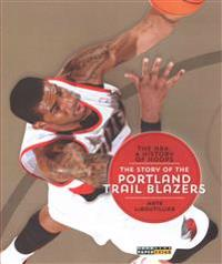 The NBA: A History of Hoops: The Story of the Portland Trail Blazers