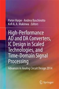 High-Performance AD and DA Converters, IC Design in Scaled Technologies, and Time-Domain Signal Processing