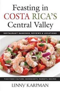 Feasting in Costa Rica's Central Valley