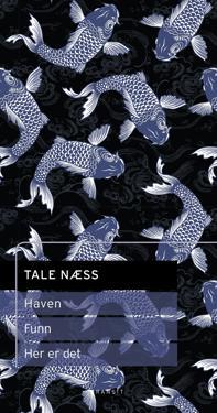 Funn ; Haven ; Her er det - Tale Næss | Inprintwriters.org