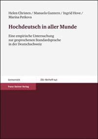 Hochdeutsch In Aller Munde: Eine Empirische Untersuchung Zur Gesprochenen Standardsprache In der Deutschschweiz