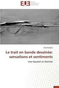 Le Trait En Bande Dessinee: Sensations Et Sentiments