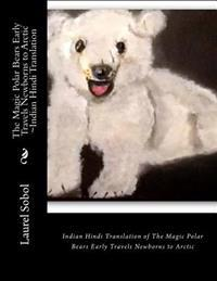 The Magic Polar Bears Early Travels Newborns to Arctic Indian Hindi Translation