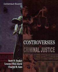 Controversies in Criminal Justice: Contemporary Readings