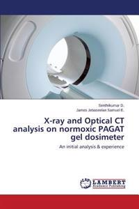 X-Ray and Optical CT Analysis on Normoxic Pagat Gel Dosimeter