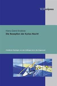 Die Rezeption Der Kyrios-Nacht: Christliche Theologie Von Den Anfangen Bis in Die Gegenwart