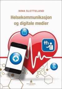 Helsekommunikasjon og digitale medier - Nina Sletteland pdf epub