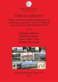Culturallandscapesmetodi,strumentieanalisidelpaesaggiofraarcheologia,geologia,estoriaincontestidistudiodellazioedellabasilicata(italia)