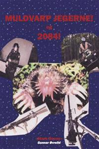 Muldvarp Jegerne! ; 2084!