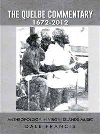 The Quelbe Commentary 1672-2012