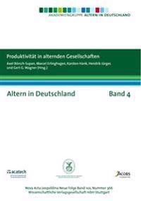 Altern in Deutschland Band 4. Produktivität in alternden Gesellschaften