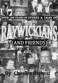"Over 100 Years of Stories & Tales of ""Raywickians"" (and Friends)"