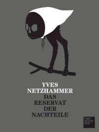 Yves Netzhammer Das Reservat Der Nachteile
