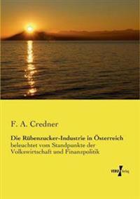 Die Rubenzucker-Industrie in Osterreich