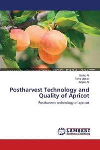 Postharvest Technology and Quality of Apricot