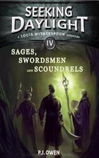 Seeking Daylight - Part IV - Sages, Swordsmen and Scoundrels