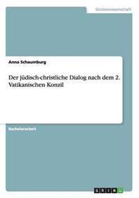 Der Judisch-Christliche Dialog Nach Dem 2. Vatikanischen Konzil