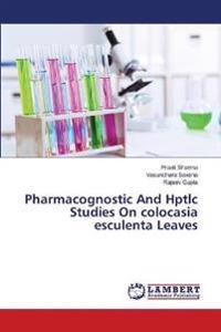 Pharmacognostic and Hptlc Studies on Colocasia Esculenta Leaves