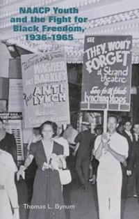 NAACP Youth and the Fight for Black Freedom 1936-1965