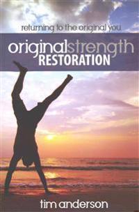 Original Strength Restoration