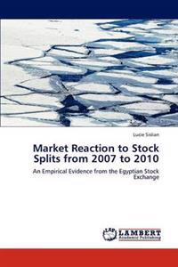 Market Reaction to Stock Splits from 2007 to 2010