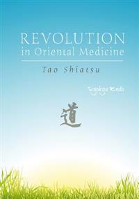 Revolution in Oriental Medicine: Tao Shiatsu