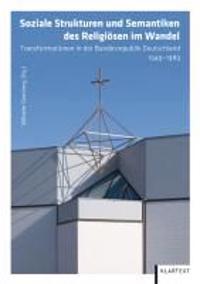 Soziale Strukturen und Semantiken des Religiösen im Wandel