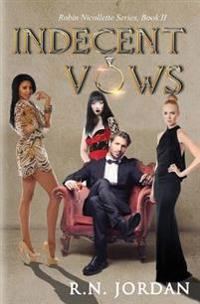 Indecent Vows: A Robin Nicollette Series, Book II