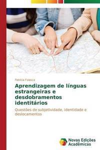 Aprendizagem de Linguas Estrangeiras E Desdobramentos Identitarios