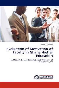 Evaluation of Motivation of Faculty in Ghana Higher Education