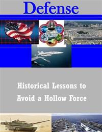 Historical Lessons to Avoid a Hollow Force