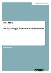 Die Psychologie Des Gesundheitsverhaltens