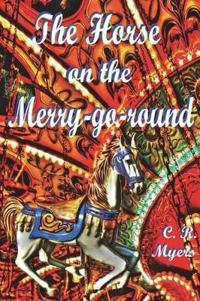 The Horse on the Merry-Go-Round
