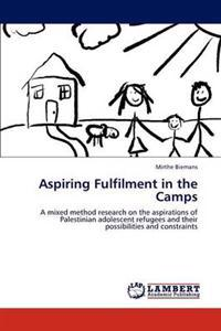 Aspiring Fulfilment in the Camps