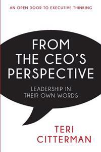 From the CEO's Perspective: Leadership in Their Own Words