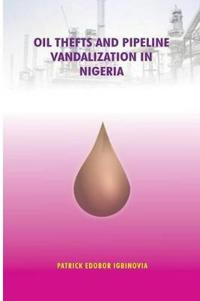 Oil Thefts and Pipeline Vandalization in Nigeria