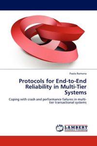 Protocols for End-To-End Reliability in Multi-Tier Systems