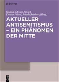 Aktueller Antisemitismus – ein Phanomen Der Mitte / Anti-semitism Today – a Mainstream Phenomenon