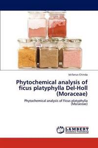 Phytochemical Analysis of Ficus Platyphylla del-Holl (Moraceae)