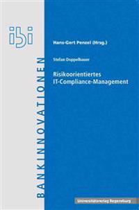 Risikoorientiertes It-Compliance-Management