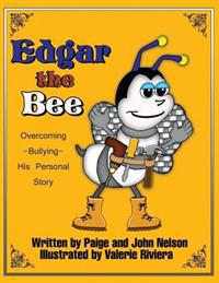 Edgar the Bee: Overcoming Bullying - His Personal Story