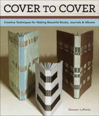 Cover to Cover 20th Anniversary Edition: Creative Techniques for Making Beautiful Books, Journals & Albums