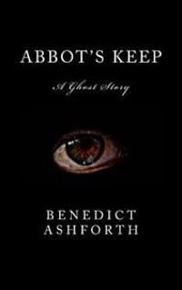 Abbot's Keep: A Ghost Story