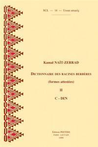 Dictionnaire Des Racines Berberes (Formes Attestees). II. C-Den